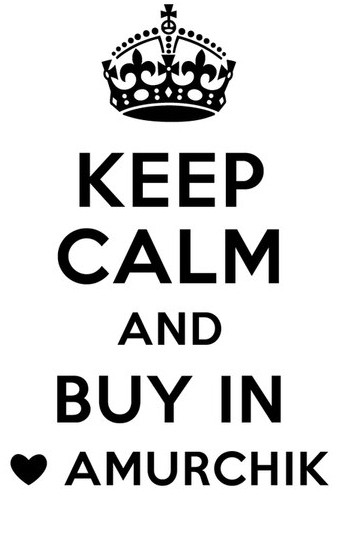 Keep calm and buy in Amurchik